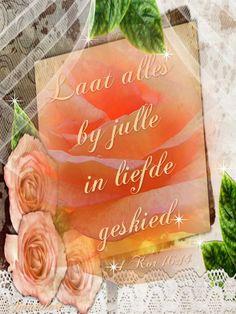 Jesus is my Rots http://jesusismyrots.tumblr.com/ Laat alles by julle in liefde geskied. ~•1 Korinthiërs 16:14