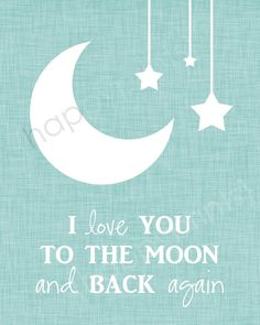 "Moon & Stars Nursery Art - ""I Love You to the Moon and Back"" Children's Book Quote - 8x10 Decor Print. Description from pinterest.com. I searched for this on bing.com/images"