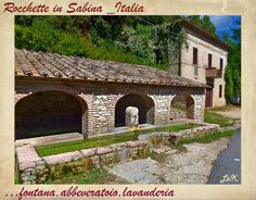 "LA SABINA nel Lazio-ITALIA_""Fountain, water trough, laundry of an old time!"""