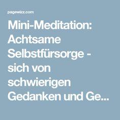 Mini-Meditation: Achtsame Selbstfürsorge - sich von schwierigen Gedanken und Gefühlen befreien