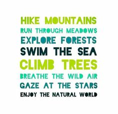 Get outside, explore nature!