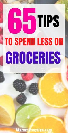 65 great tips to cut your spending on groceries. Learn more now and make a positive difference to your budget! #10 is often overlooked. MOREmoneytips.com #saveonfood #grocerybudgeting