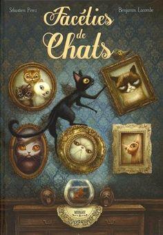 Facéties de chat: Amazon.co.uk: Sébastien Perez, Benjamin Lacombe: 9782954115788: Books