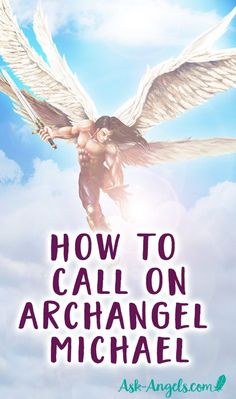 How to Call On Archangel Michael