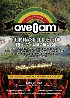 Posle uspešno održanog prvog, najavljeno je održavanje drugog Overjam international reggae festivala, od 14. do 17. avgusta, na novoj lokaciji u Sloveniji.