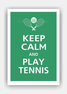 Keep Calm and PLAY TENNIS 13x19 Poster Eco Green by PosterPop, $16.95