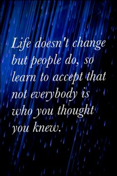 People change = relationships change.  End of story.