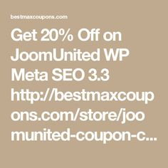 Get 20% Off on JoomUnited WP Meta SEO 3.3    http://bestmaxcoupons.com/store/joomunited-coupon-codes/