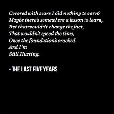 I'm still hurting.  - The Last Five Years