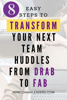 Team Huddles build a highly engaged team. Make your team look forward to these sessions. Check out Tip - My fave!