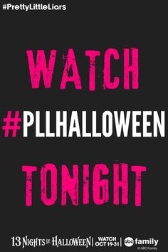 watch pllhalloween tonight at 87c on abc family 13 nights of
