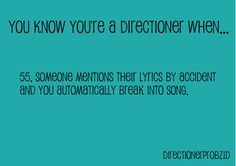 I do this all the time. Especially when my teacher says one and direction in the same sentence.