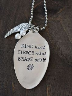 """Hand Stamped Spoon Necklace """"Kind Heart Fierce Mind Brave Spirit"""" *Upcycled Spoon**Gift For Her* Silverware Jewelry, Spoon Jewelry, Metal Jewelry, Silver Jewelry, Silver Ring, Bullet Jewelry, Spoon Rings, Gothic Jewelry, Hand Stamped Metal"""