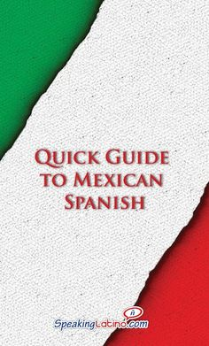 Quick Guide to Mexican Spanish #PDF #Mexico #Spanish #SpanishSlang