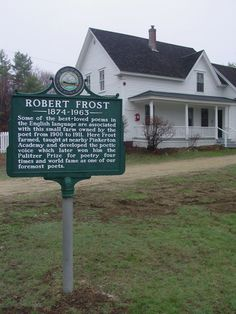 Robert Frost is a favorite poet of mine. Went to his New Hampshire home for my birthday in 2011.
