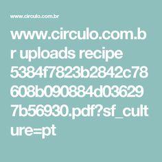 www.circulo.com.br uploads recipe 5384f7823b2842c78608b090884d036297b56930.pdf?sf_culture=pt