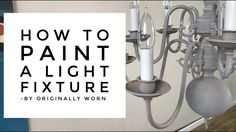 Update Old Light fixtures with Chalk Paint by Annie Sloan. By Originally Worn