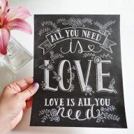 "chalkboard print ""All you need is love, love is all you"" #chalkart #print #chalkboard #handlettered #mrwonderfulshop #mrwonderful #lamina"