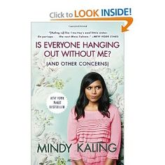 Is everyone hanging out without me (and other concerns) by Mindy Kaling-- such a funny book. well written and i can't believe Mindy is so accomplished! Mindy Kaling, Good Books, Books To Read, My Books, The Mindy Project, Without Me, Sex And Love, Book Girl, Little Sisters