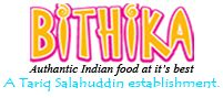 WELCOME TO BITHIKA TANDOORI !! WE PRIDE OURSELVES ON AUTHENTIC DISHES USING ONLY THE FRESHEST OF INGREDIENTS WITH SPECIAL EMPHASIS ON A HOME STYLE OF COOKING.