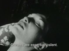 Dreams are essentially silent.
