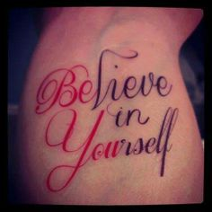 BElieve in YOUrself Tattoo