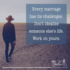 Don't compare the OUTSIDE of someone else's marriage to the INSIDE of yours.  #MarriageGoals #relationship #TandemMarriage