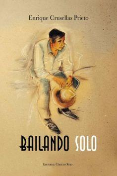 Bailando solo de Enrique Crusellas Prieto http://www.amazon.es/dp/849076574X/ref=cm_sw_r_pi_dp_q811vb18FTHVE
