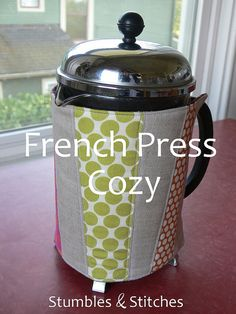 French Press Cozy Tutorial by Stumbles & Stitches, via Flickr
