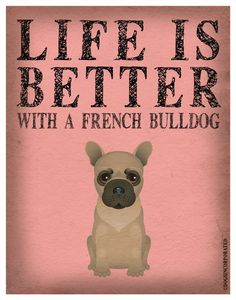 Life is Better with a French Bulldog Art Print 11x14 - Custom Dog Print. $29.00, via Etsy.