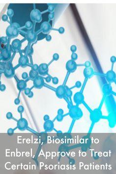 Erelzi, Biosimilar to Enbrel, Approve to Treat Certain Psoriasis Patients #PsoriasisNews