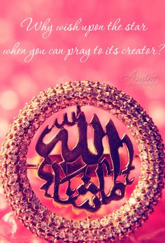 Why wish upon a star when you can pray to star's Creator???