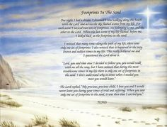 """Footprints in the Sand"" is a beautiful dialogue between the Lord and an individual. It is on an 8-1/2"" x 11"" Footprints in the Sand Art Print.  There is no additional charge to: •	Personalize with a name or sentimental message •	Resize to 8"" x ..."