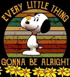 Gonna be alright - Snoopy - Snoopy Song, Snoopy Happy Dance, Snoopy Cartoon, Goodnight Snoopy, Peanuts Cartoon, Good Morning Snoopy, Cute Good Morning, Good Morning Greetings, Good Morning Friday