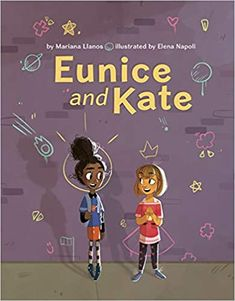 Eunice and Kate: Llanos, Mariana, Napoli, Elena: 9780999658475: Amazon.com: Books Penny Candy, Where Are You Now, Mother Daughter Relationships, Little Library, Got Books, Book Gifts, Book Activities, Beauty And The Beast, Mariana