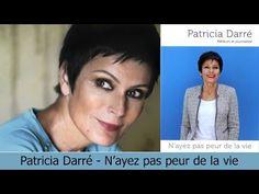 PATRICIA DARRE - N'AYEZ PAS PEUR DE LA VIE ! - YouTube