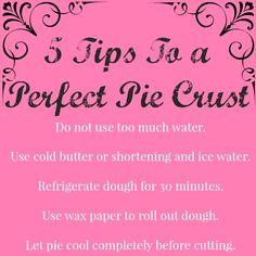 5 Tips To a Perfect Pie Crust