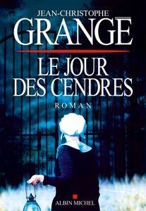 Lire Ebook En Ligne Le Jour Des Cendres Jean Christophe Granga C En 2020 Livres En Ligne Jean Christophe Livre
