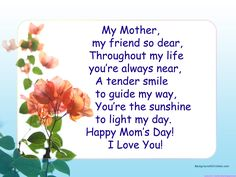 My Mother, Happy Mom's Day I Love You mothers day mothers day pictures mothers day quotes happy mothers day quotes mothers day images Happy Mothers Day Pictures, Happy Mothers Day Messages, Mothers Day Poems, Mother Day Message, Mother Poems, Happy Mother Day Quotes, Mother Day Wishes, Funny Mothers Day, Mother Quotes