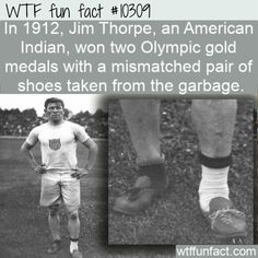 In Jim Thorpe, an American Indian, had his running shoes stolen the morning of his Olympic track and field events. He found this mismatched pair of shoes in the garbage and ran in them to win two Olympic gold medals that day. Track And Field Events, Olympic Track And Field, Track Field, Wtf Fun Facts, Funny Facts, Random Facts, Photographie Indie, Jim Thorpe, Facts For Kids