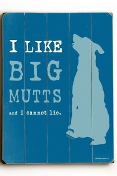 I like Big Mutts Wood Wall Plaque