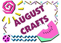Seasonal Arts and Crafts for the Month of August: August's Special Days: activities, arts and crafts: KinderArt