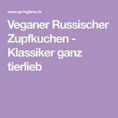 Veganer Russischer Zupfkuchen - Klassiker ganz tierlieb