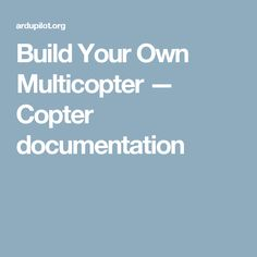 Build Your Own Multicopter — Copter  documentation