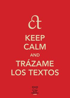 keep calm and….trazame los textos