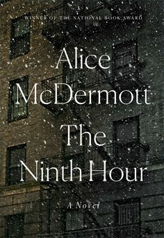 #Books To Read - Beautifully written literary fiction -  fantastic characters with distinct relatable personalities - explores issues of depression and suicide  The Ninth Hour by Alice McDermott