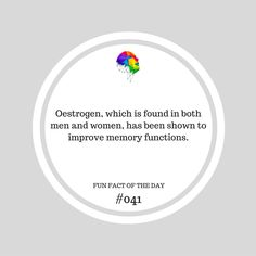 Since it is primarily the female sex hormone, women have better memory than men. #funfact #memory