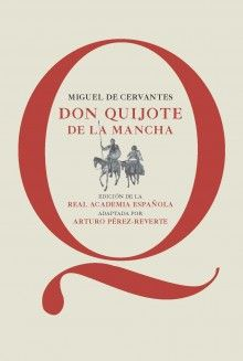 El «Quijote» popular y escolar, adaptado por Arturo Pérez-Reverte, publicado el 29 de noviembre (2014) | Web oficial de Arturo Pérez-Reverte