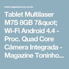 "Tablet Multilaser M7S 8GB 7"" Wi-Fi Android 4.4 - Proc. Quad Core Câmera Integrada - Magazine Toninhombpromove"