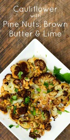 Roasted Cauliflower with Pine Nuts, Brown Butter, and Lime is the best cauliflower side dish recipe I have ever had. Cauliflower Side Dish, Roasted Cauliflower, Cauliflower Recipes, Vegetable Side Dishes, Vegetable Recipes, Vegetarian Recipes, Vegetarian Dinners, Side Dish Recipes, Low Carb Recipes